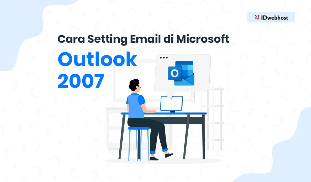 Cara Setting Email di Microsoft Outlook 2007