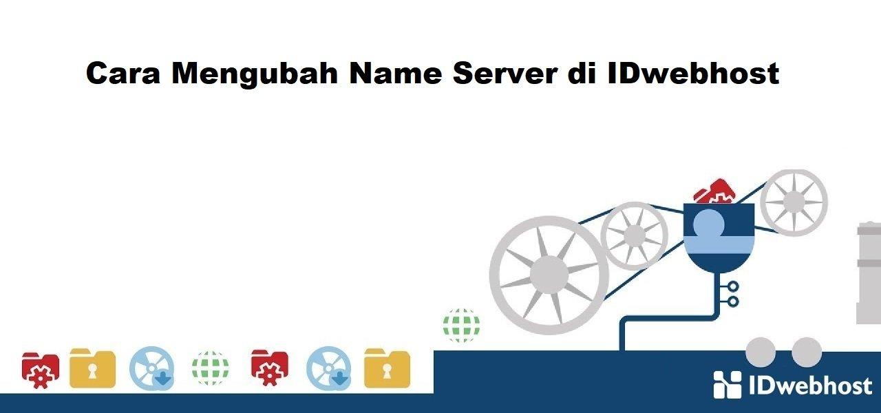 Cara Mengubah Name Server di IDwebhost - Part 2 | Tips Hosting