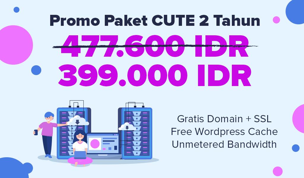 Promo Hosting Cute 2 Tahun hanya 399.000 IDR