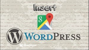Cara Menambahkan Google Maps Di Wordpress