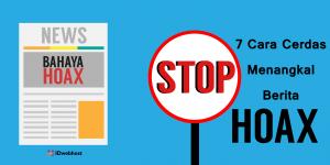 7 Cara Cerdas Menangkal Berita Hoax