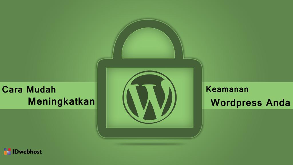 Cara Mudah Meningkatkan Keamanan Wordpress