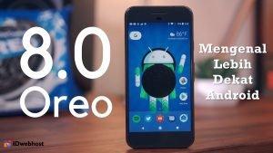 Mengenal Lebih Dekat Android Oreo