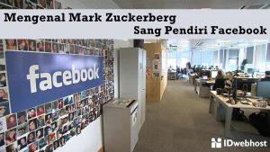 Mengenal Mark Zuckerberg Sang Pendiri Facebook