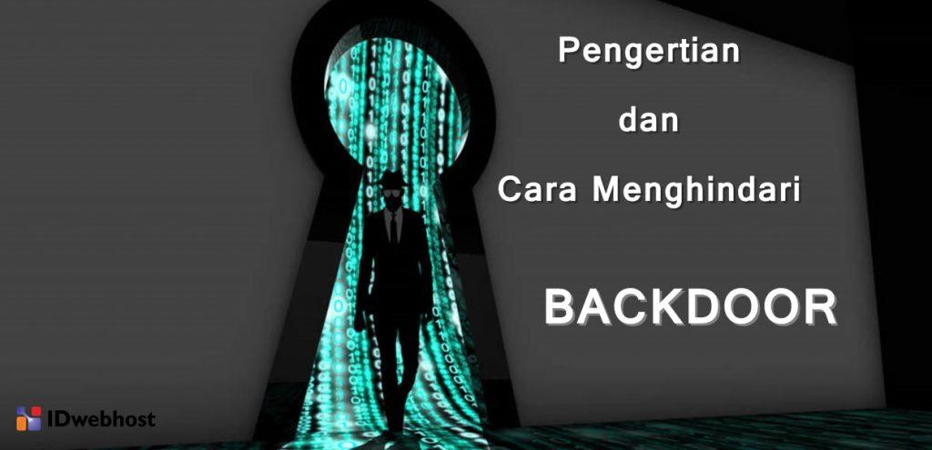 Backdoor : Pengertian dan Cara Menghindarinya