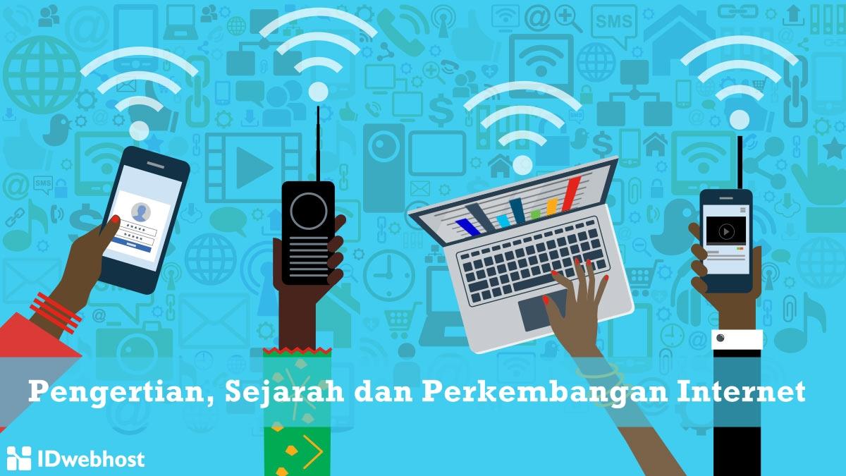 Pengertian Internet, Sejarah dan Perkembangannya