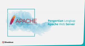 Apa Itu Apache? Bagaimana Kelebihan dan Kekurangannya
