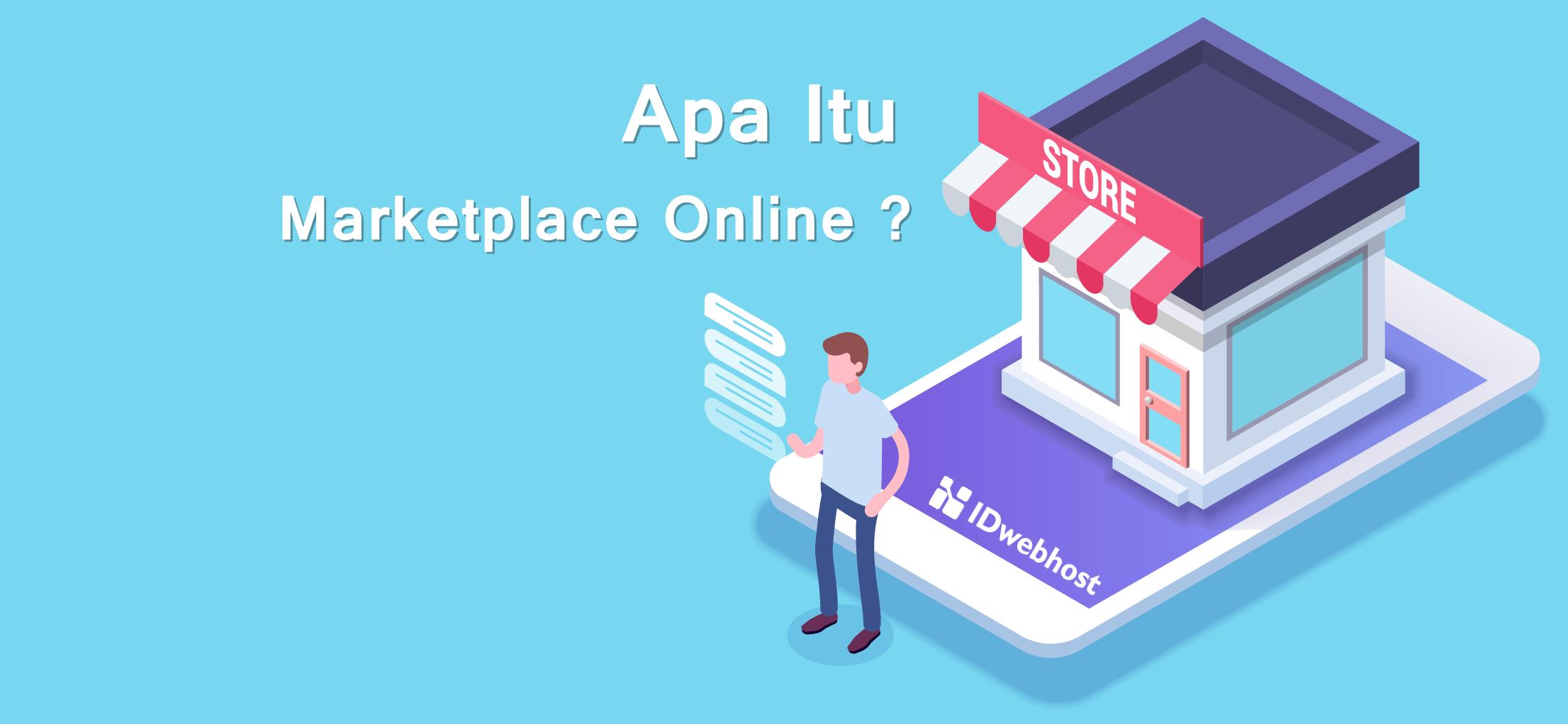 Apa Itu Marketplace Online?