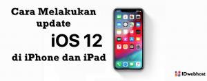 Fitur Terbaru iOS 12 dan Bagaimana Cara Melakukan Update