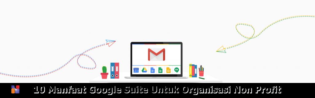 10 Manfaat G Suite Untuk Organisasi Non Profit