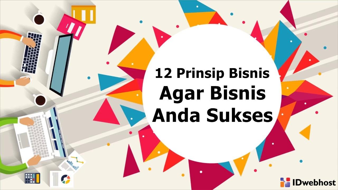 12 Prinsip Bisnis Agar Bisnis Anda Sukses