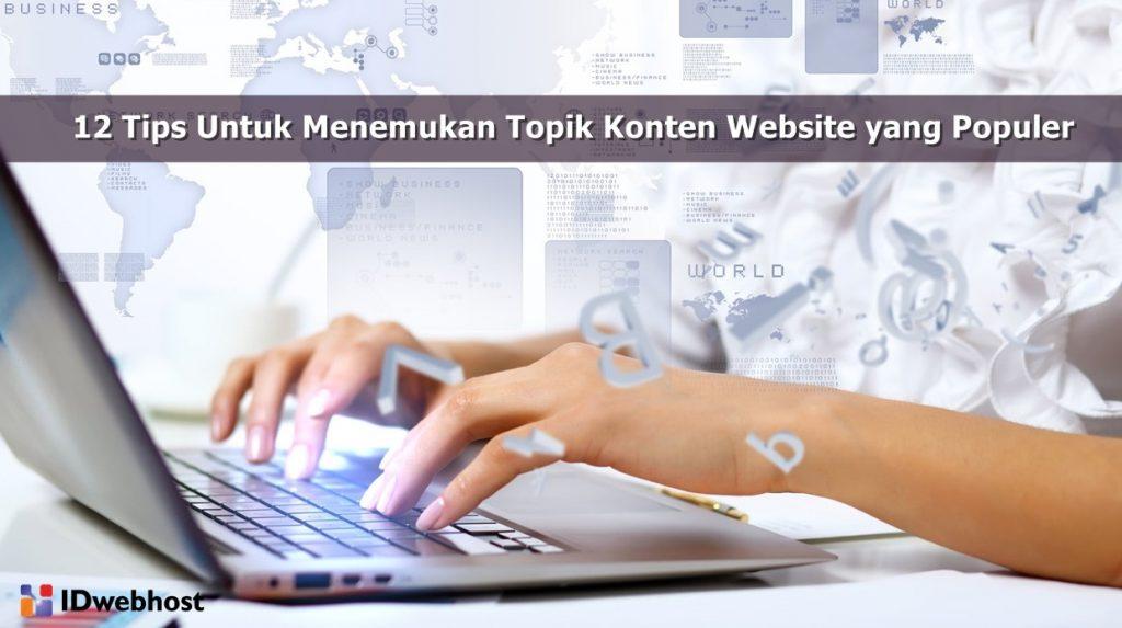 12 Tips Untuk Menemukan Topik Konten Website yang Populer