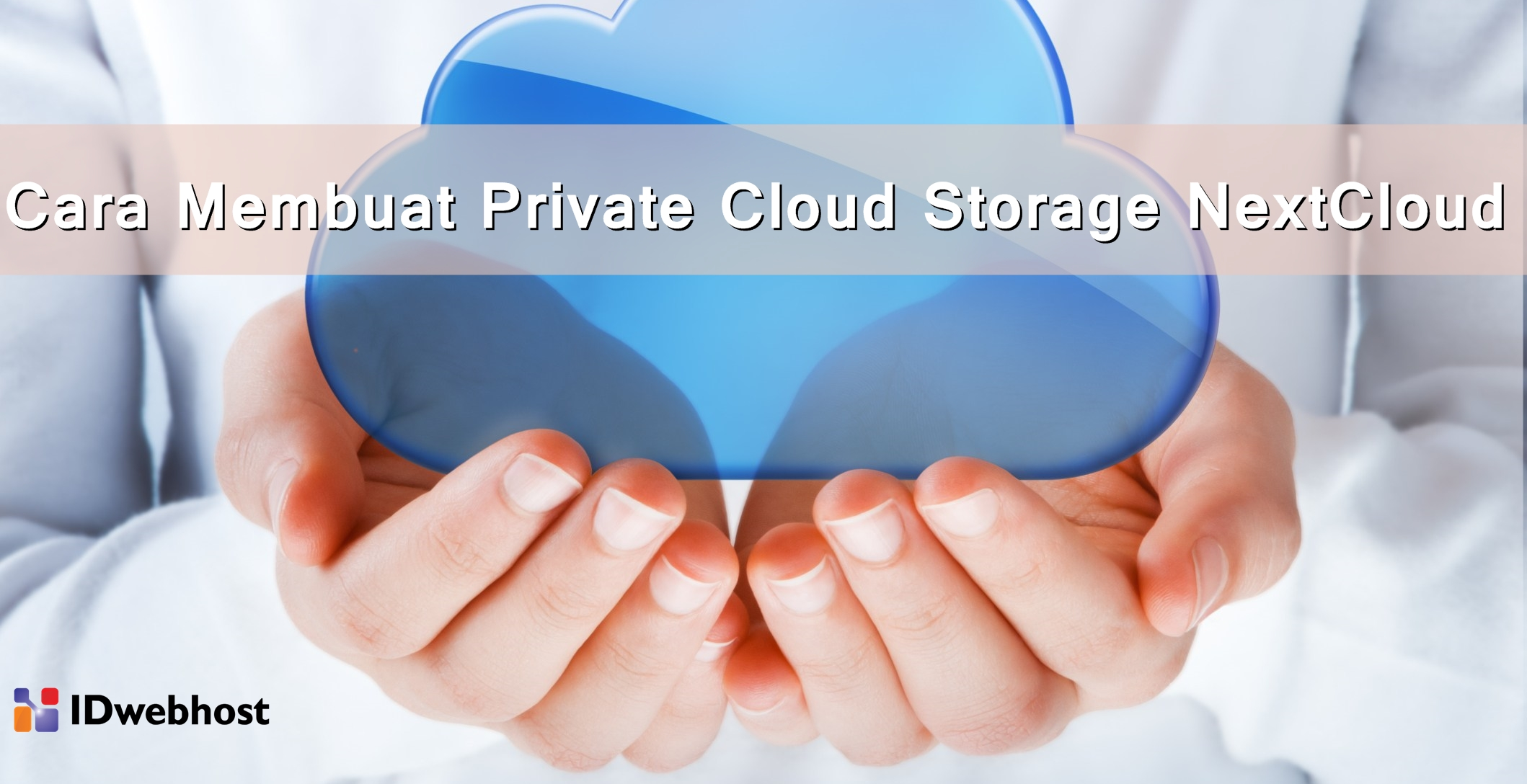 Cara Membuat Private Cloud Storage NextCloud