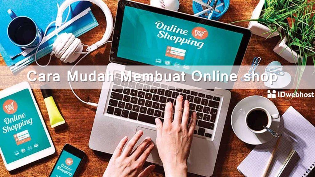 Cara Mudah Membuat Online Shop