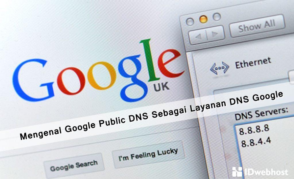 Mengenal Google Public DNS Sebagai Layanan DNS Google