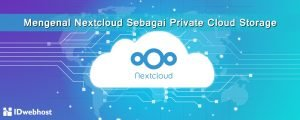 Mengenal Nextcloud Sebagai Private Cloud Storage