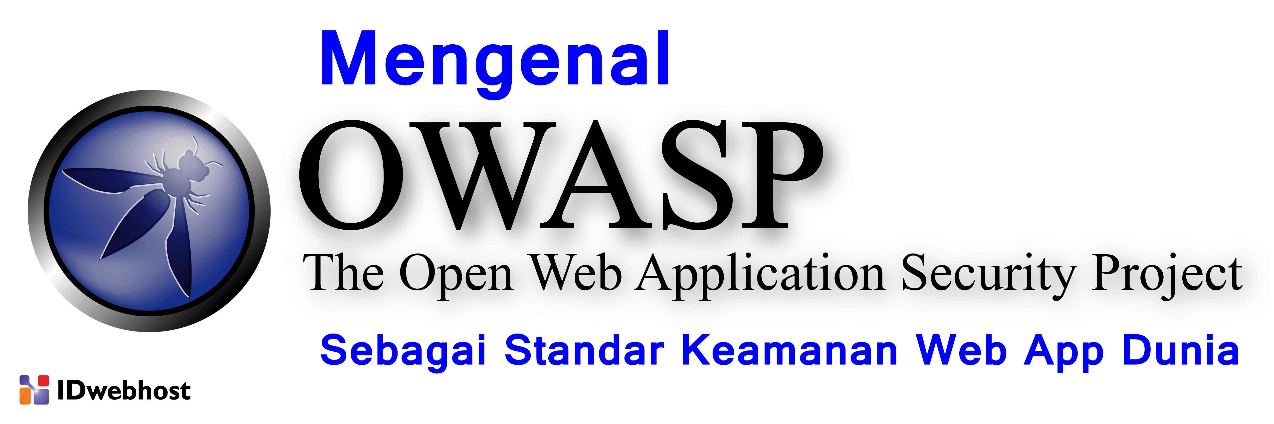 Mengenal OWASP Sebagai Standar Keamanan Web App Dunia