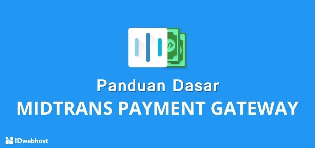 Panduan Dasar Midtrans Payment Gateway