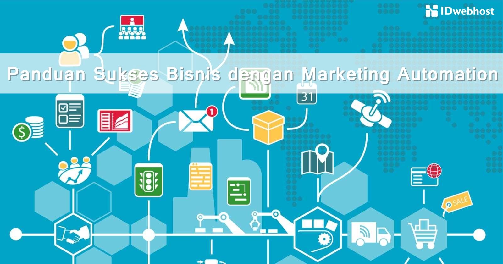 Panduan Sukses Bisnis dengan Marketing Automation