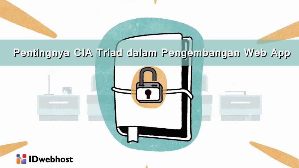Pentingnya CIA Triad dalam Pengembangan Web App