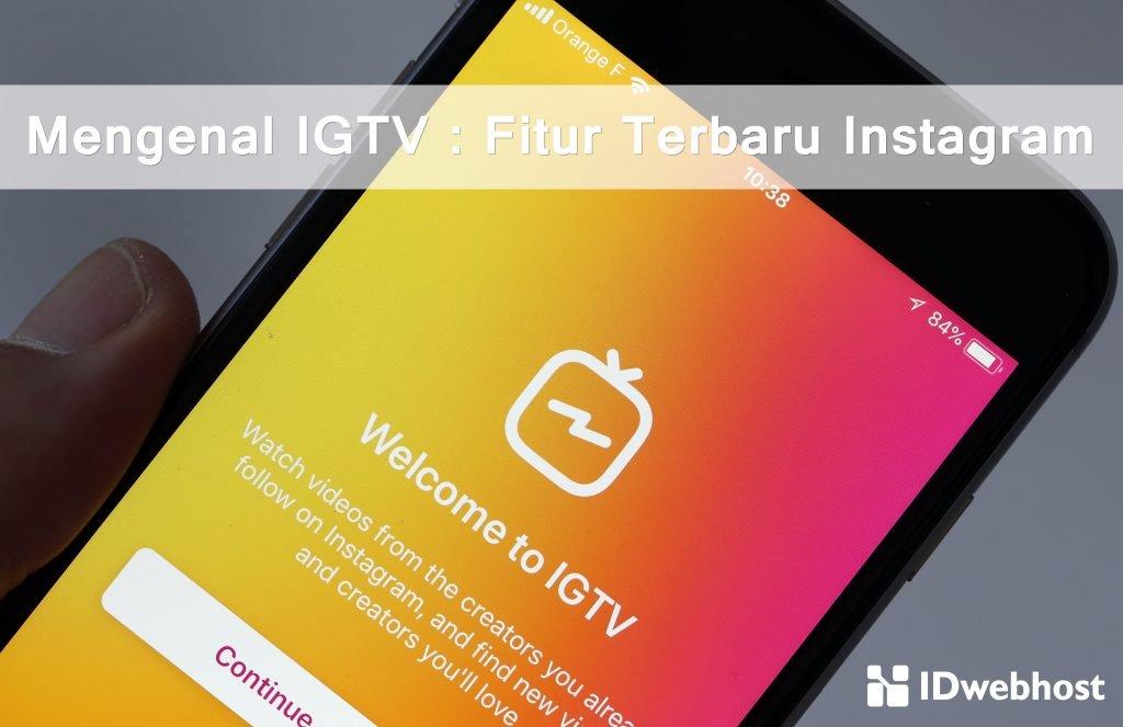 Mengenal IGTV : Fitur Terbaru Instagram