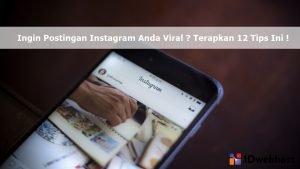 Ingin Postingan Instagram Anda Viral? Terapkan 12 Tips Ini!
