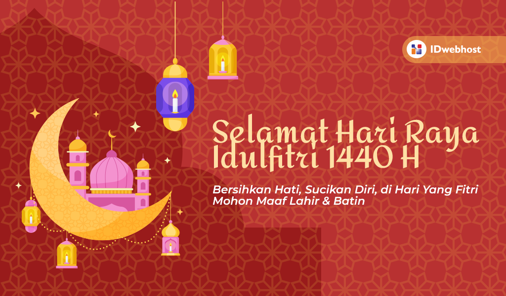 Selamat IdulFitri 1440 H Mohon Maaf Lahir dan Batin