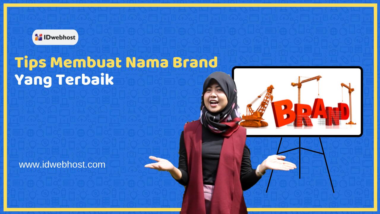7 Tips Membuat Nama Brand Yang Terbaik