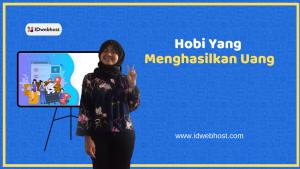Hobi Yang Menghasilkan Uang - Part 3 | Tips Dunia Digital