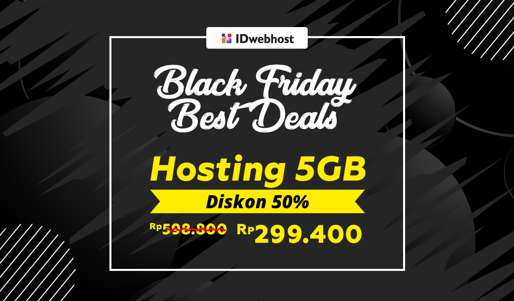 Black Friday Deals!! Diskon 50% Hosting 5GB