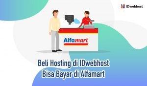 Beli Hosting IDwebhost Bisa Bayar di Alfamart