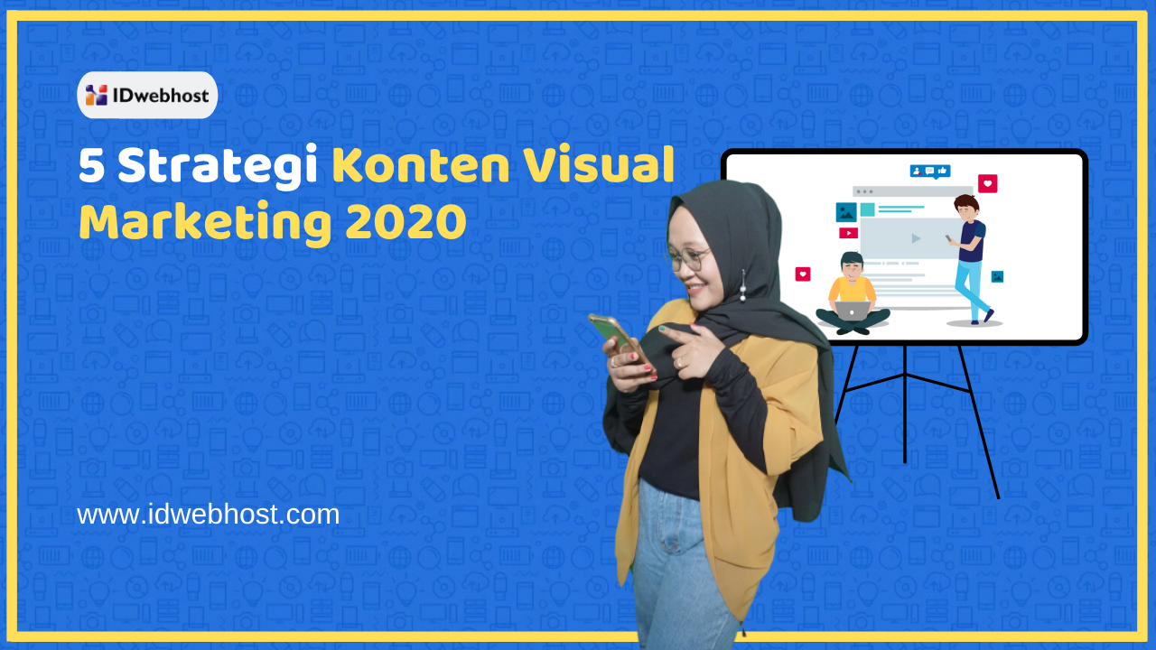 Strategi Konten Visual Marketing 2020 - Part 3 | Digital Marketing