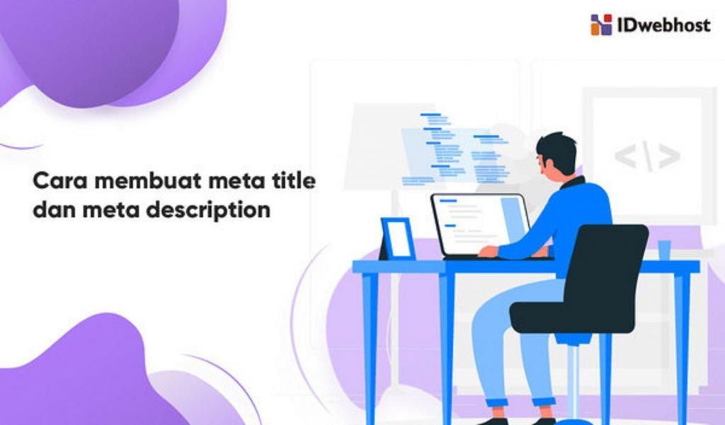 Cara Membuat Meta Title dan Meta Description Pada Website