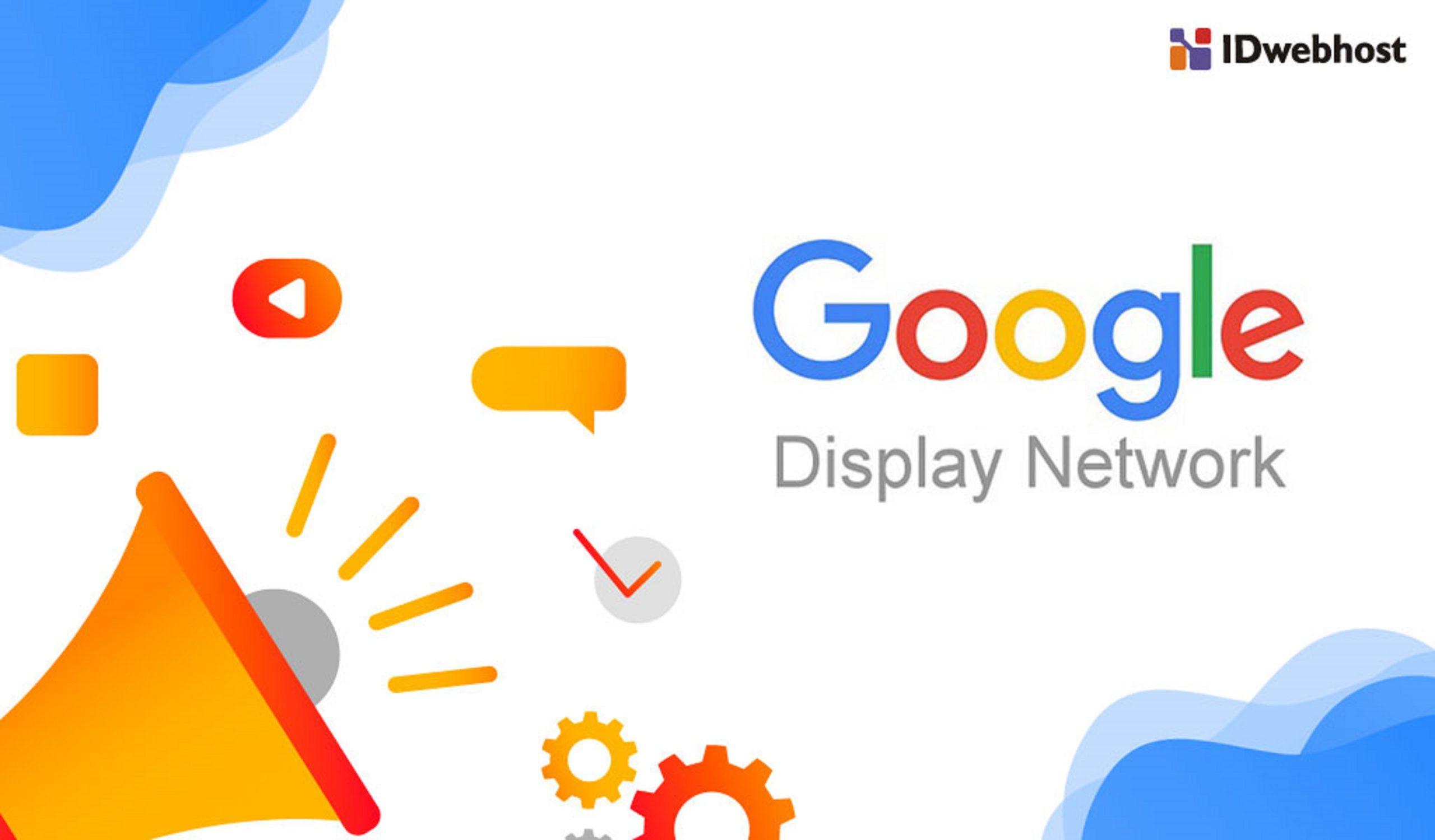 Pengertian dan Fungsi Google Display Network (GDN)