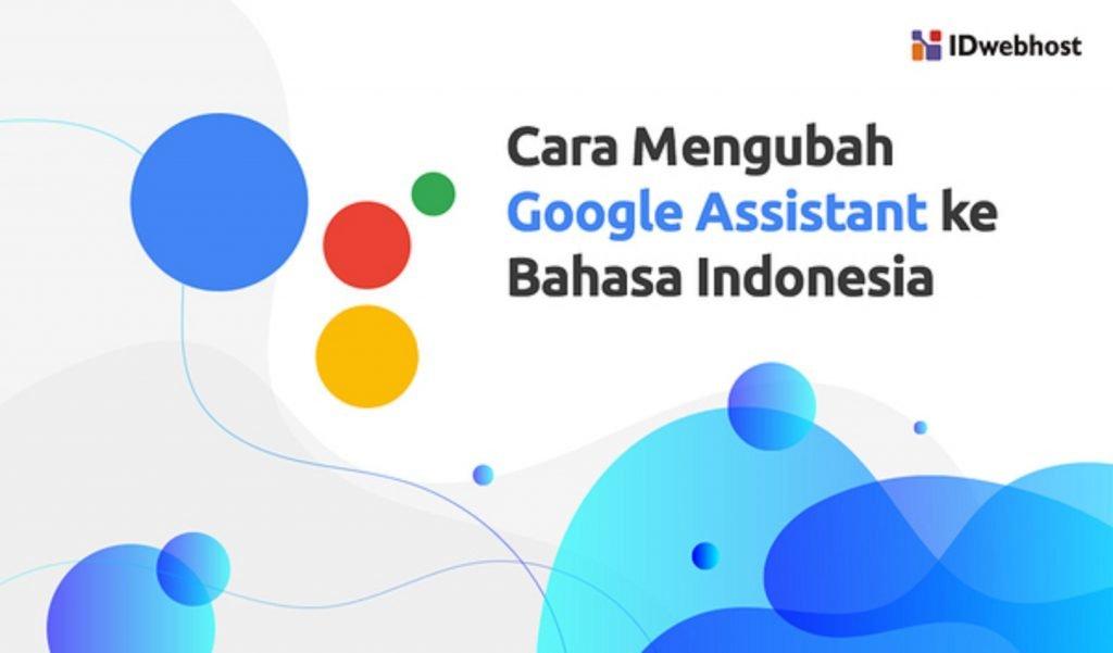 Cara Ubah Google Assistant ke Indonesia