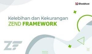Kelebihan dan Kekurangan Zend Framework