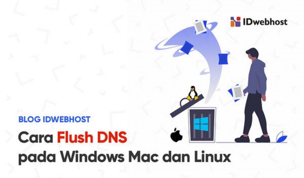 Cara Flush DNS pada Windows, Mac Os dan Linux