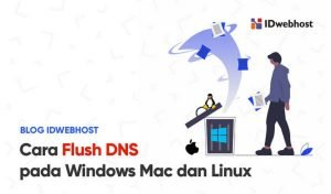 Cara Flush DNS pada Windows, Mac Os dan Linux