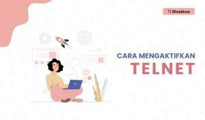 Tutorial Mengaktifkan Telnet, Wajib Tahu!