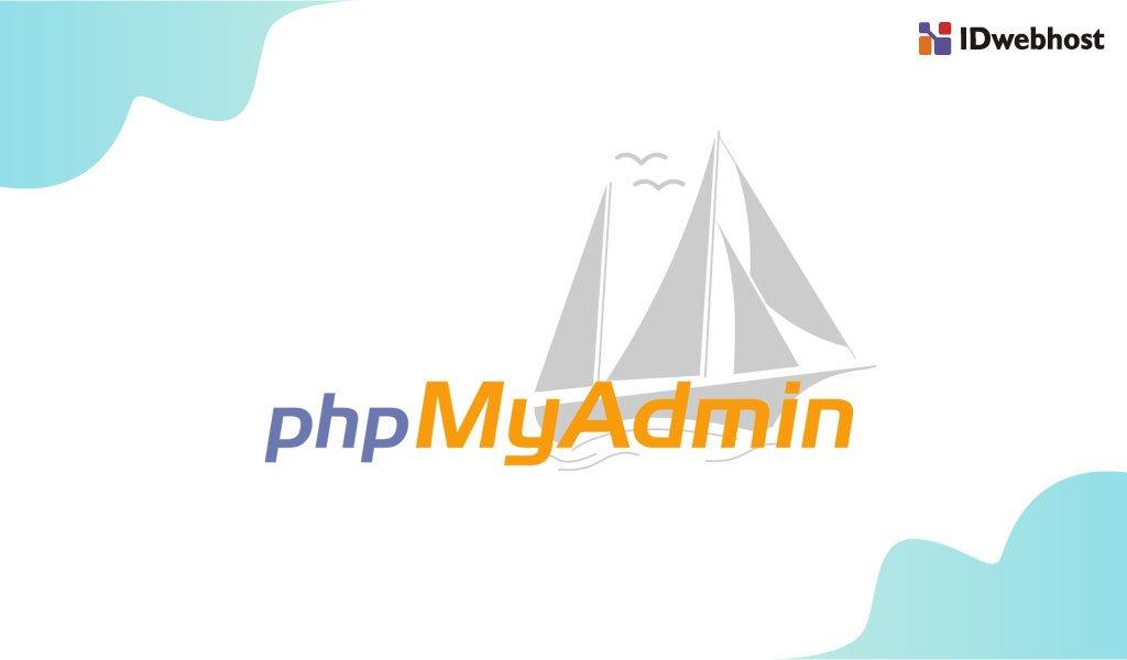 Inilah Cara Mengatasi Tidak Bisa Login phpMyAdmin