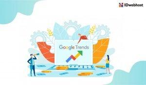 Google Trends Indonesia: Salah Satu Layanan Untuk Memanjakan Pengguna