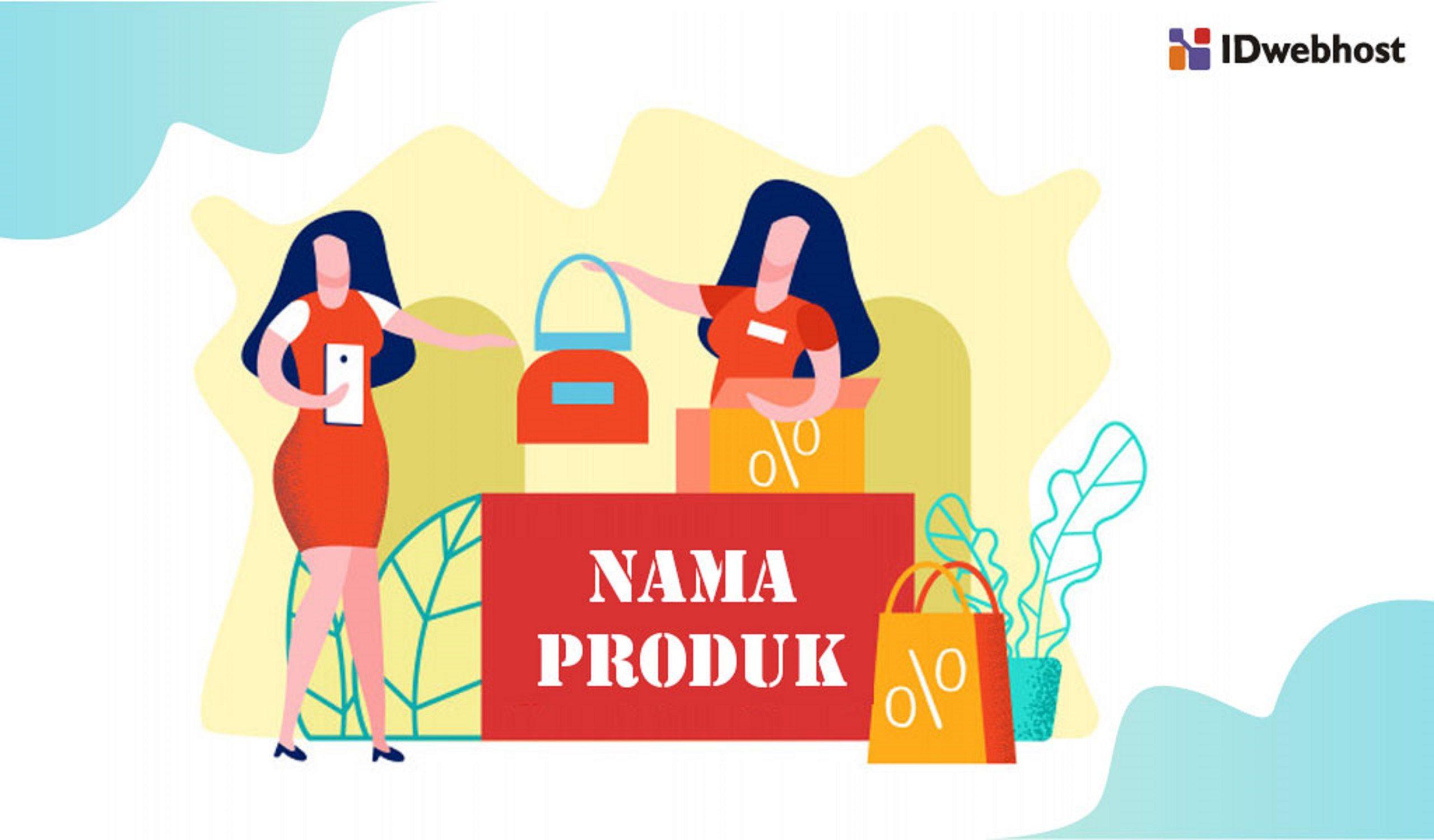 Cara Menentukan Nama Produk Yang Memikat Pasar