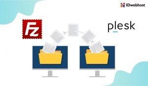 Cara Add User FTP di Plesk dan Menggunakannya dengan Filezilla