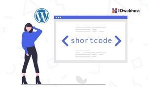 Tips Menggunakan Shortcodes WordPress