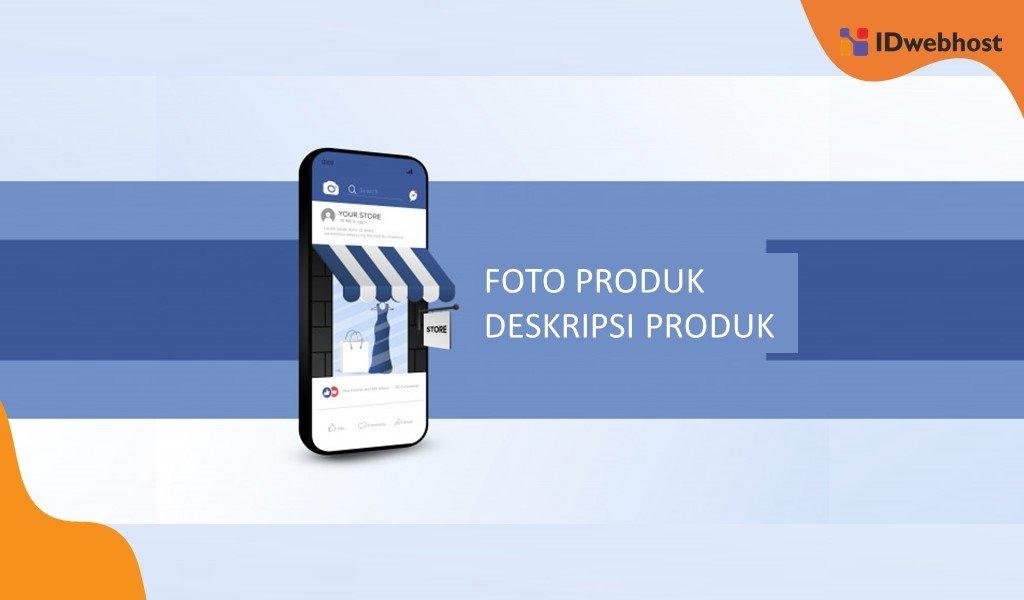 Cara Jualan Di Facebook dengan Foto dan deskripsi Produk yang Jelas