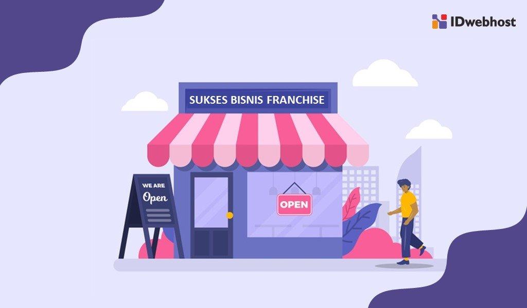 Tips Sukses Bisnis Franchise Untuk Pemula