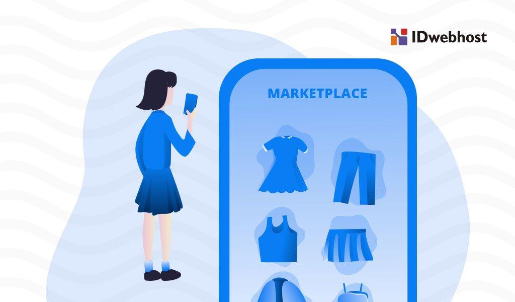 Kelebihan Marketplace Yang Harus Anda Ketahui