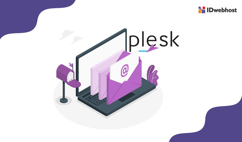 Cara Mudah Membuat Email di Plesk Panel