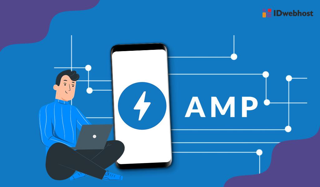 Pengertian, Kelebihan dan Cara Menggunakan Google AMP