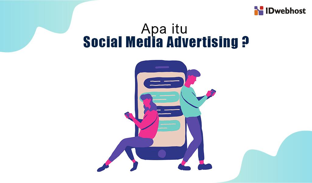 apa itu sosial media advertising